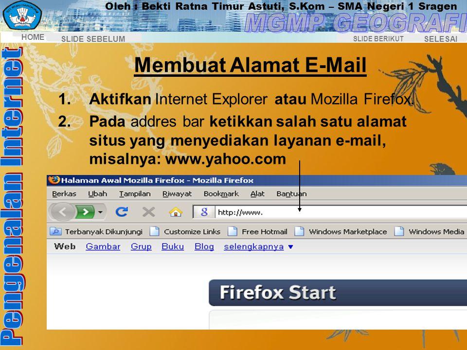 Membuat Alamat E-Mail Aktifkan Internet Explorer atau Mozilla Firefox.