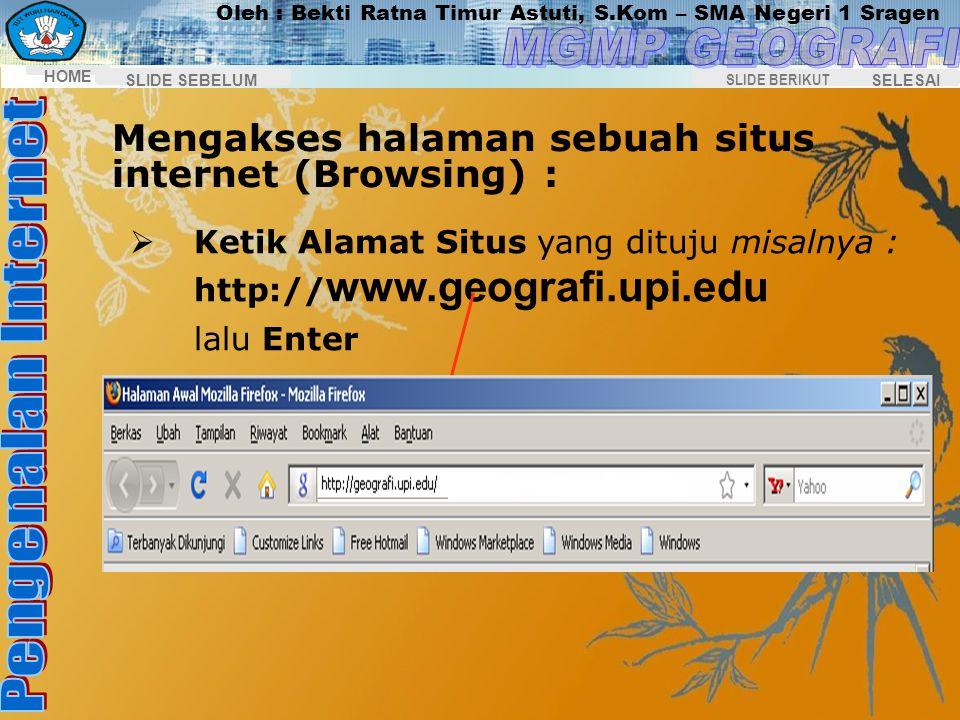 Mengakses halaman sebuah situs internet (Browsing) :