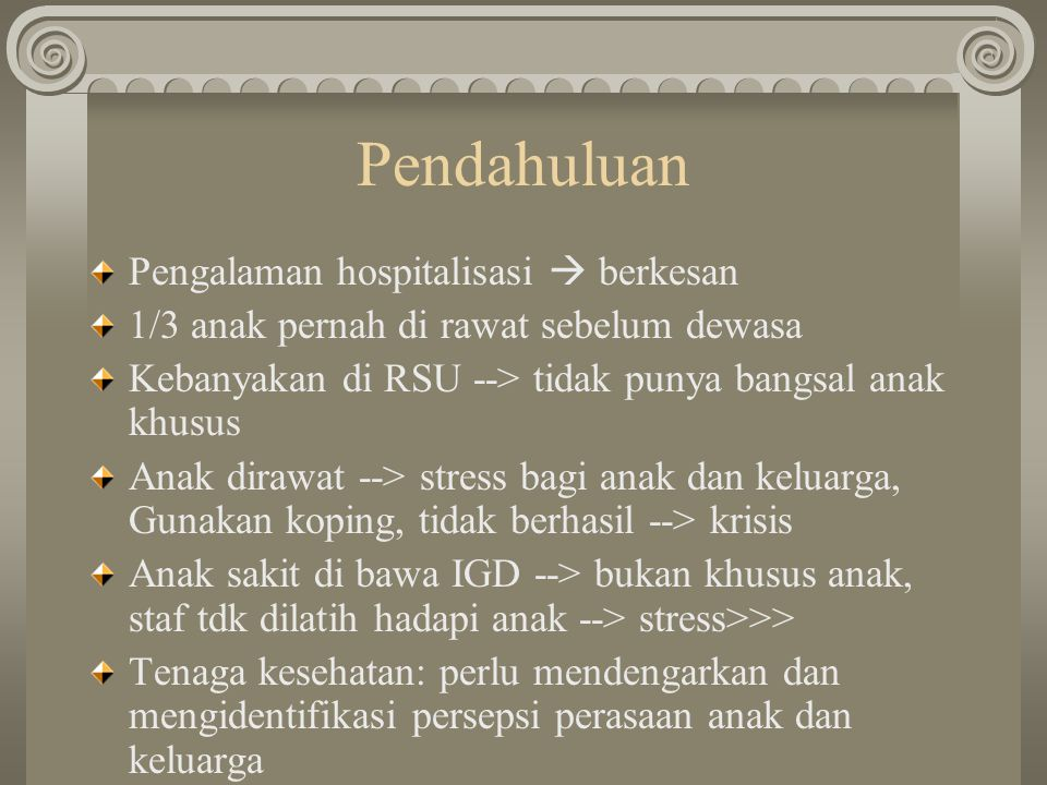 Pendahuluan Pengalaman hospitalisasi  berkesan