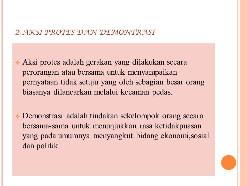 2.aksi protes dan demontrasi