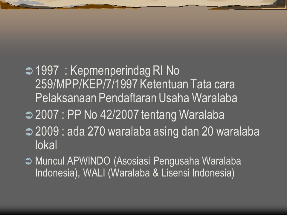 2007 : PP No 42/2007 tentang Waralaba