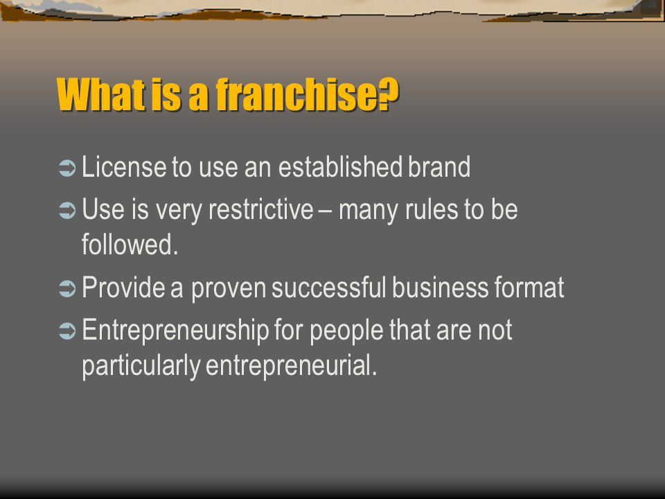 What is a franchise License to use an established brand