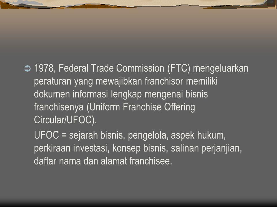 1978, Federal Trade Commission (FTC) mengeluarkan peraturan yang mewajibkan franchisor memiliki dokumen informasi lengkap mengenai bisnis franchisenya (Uniform Franchise Offering Circular/UFOC).