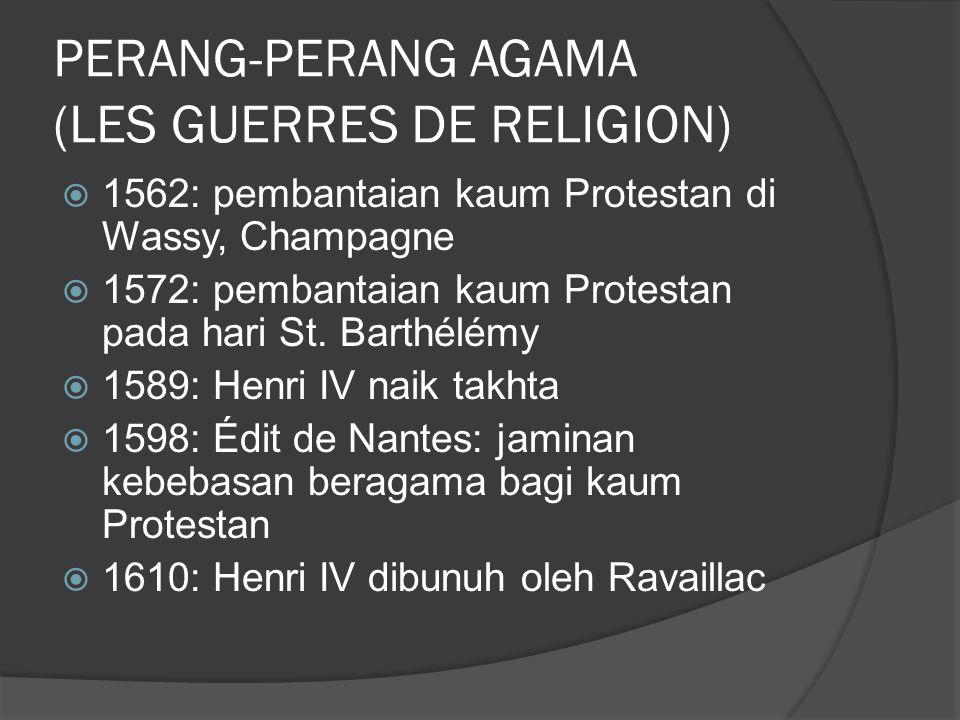 PERANG-PERANG AGAMA (LES GUERRES DE RELIGION)
