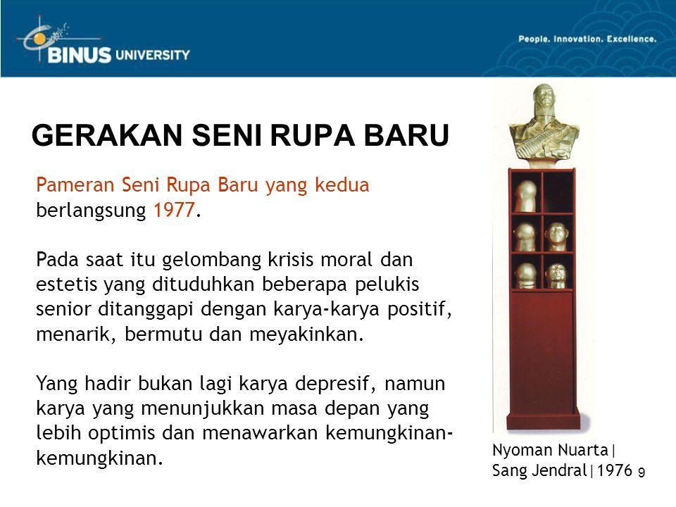 GERAKAN SENI RUPA BARU Pameran Seni Rupa Baru yang kedua berlangsung 1977.
