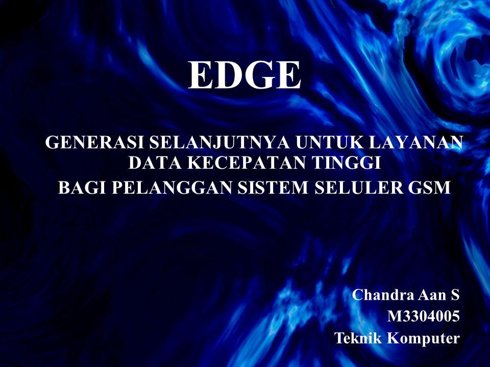 EDGE GENERASI SELANJUTNYA UNTUK LAYANAN DATA KECEPATAN TINGGI