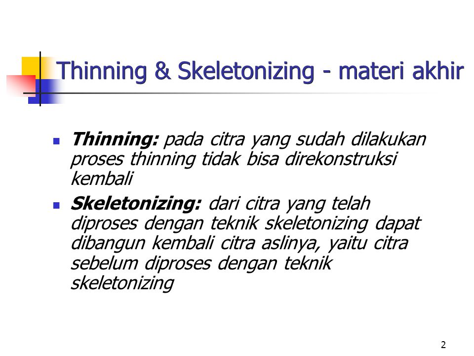 Thinning & Skeletonizing - materi akhir