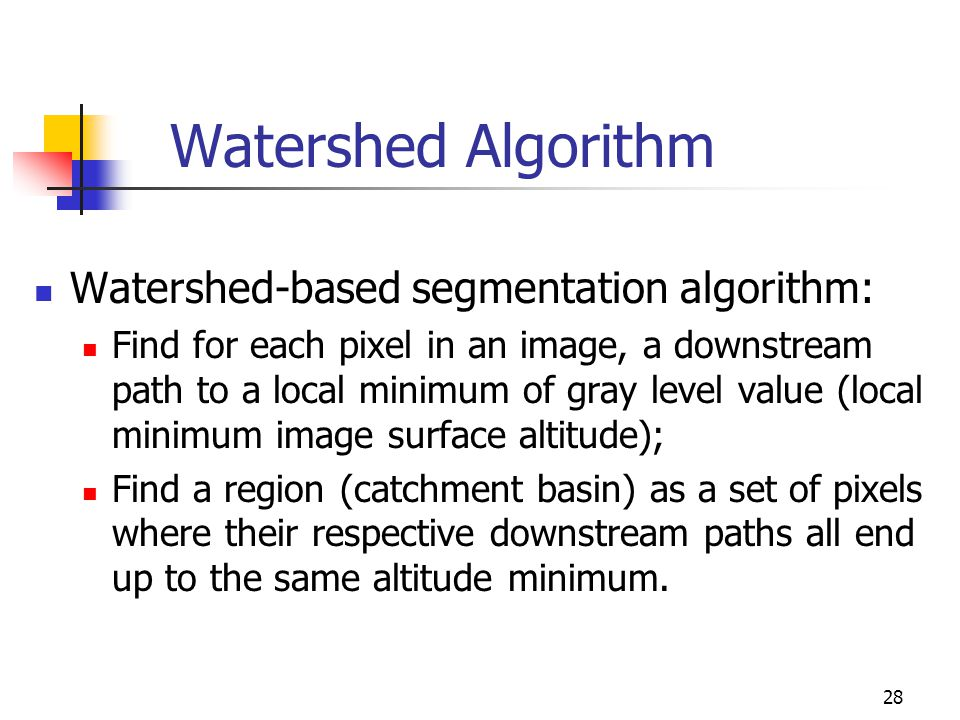 Watershed Algorithm Watershed-based segmentation algorithm: