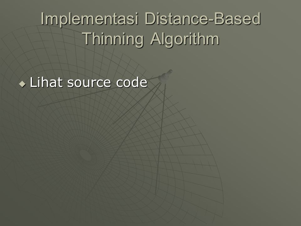 Implementasi Distance-Based Thinning Algorithm