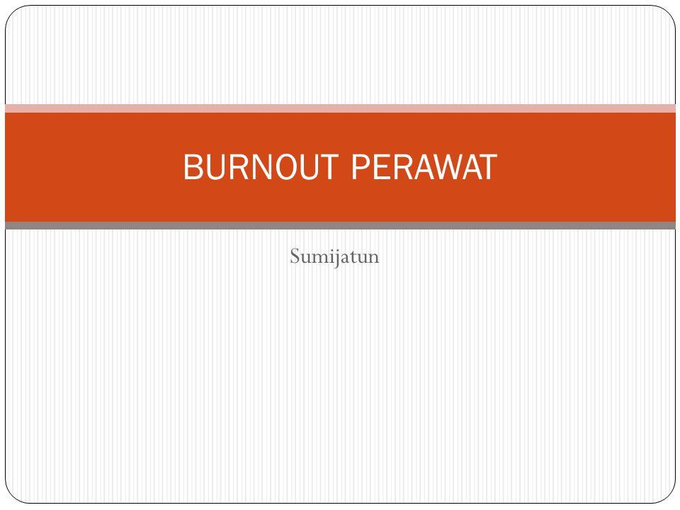 BURNOUT PERAWAT Sumijatun