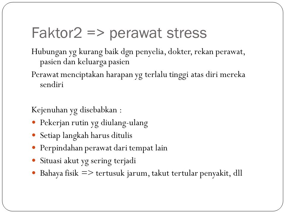 Faktor2 => perawat stress