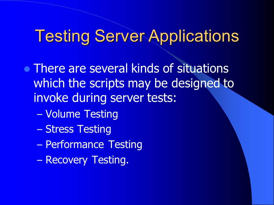 Testing Server Applications