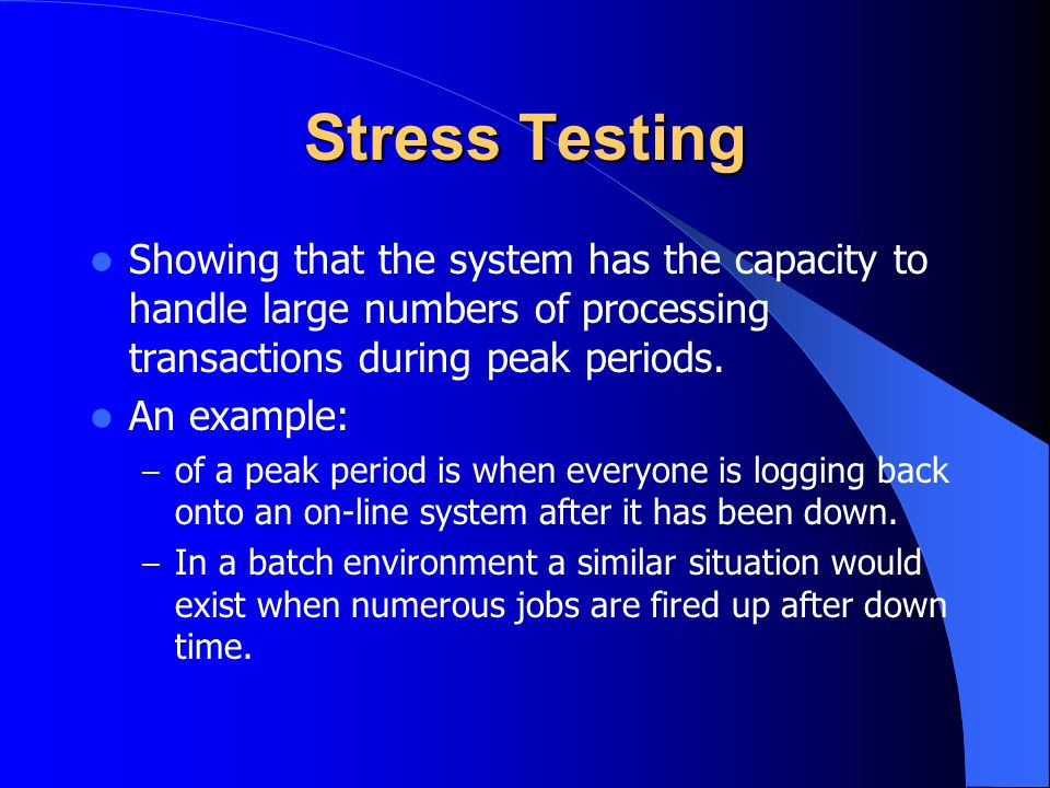 Stress Testing Showing that the system has the capacity to handle large numbers of processing transactions during peak periods.