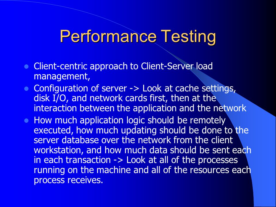 Performance Testing Client-centric approach to Client-Server load management,