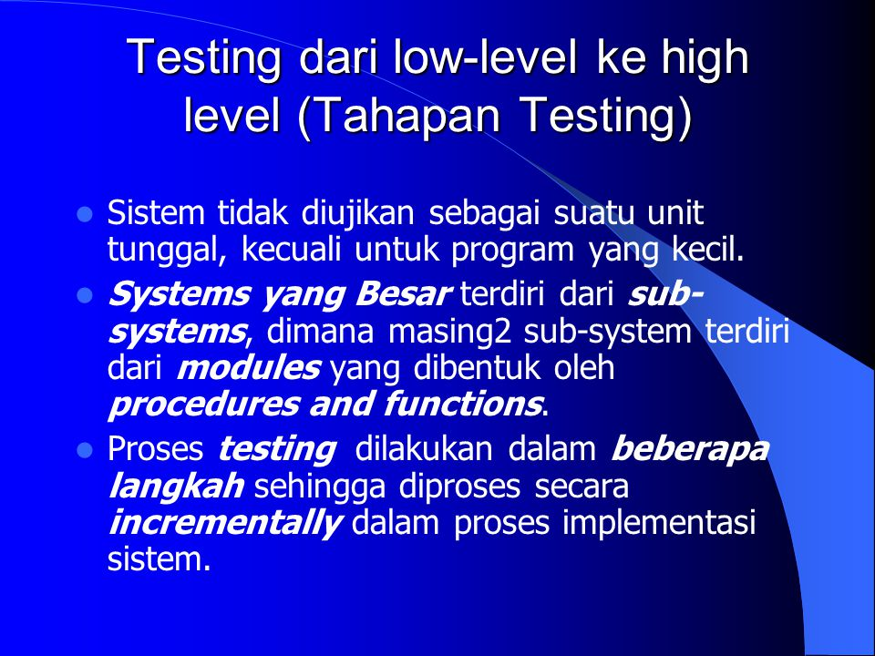 Testing dari low-level ke high level (Tahapan Testing)