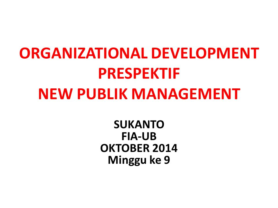 ORGANIZATIONAL DEVELOPMENT PRESPEKTIF NEW PUBLIK MANAGEMENT