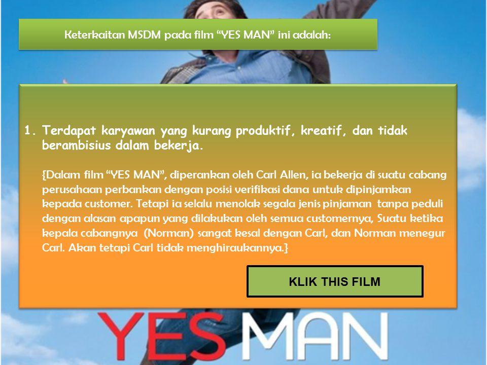 Keterkaitan MSDM pada film YES MAN ini adalah: