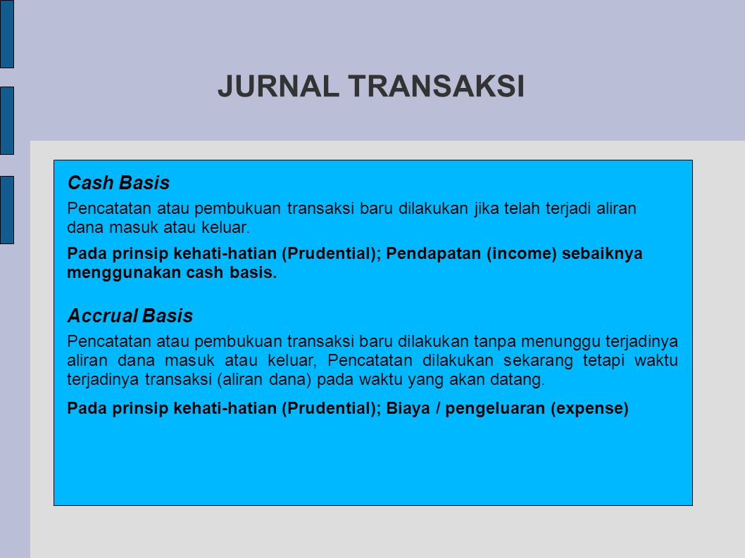 JURNAL TRANSAKSI Cash Basis Accrual Basis