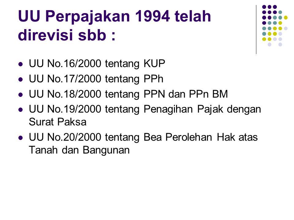 UU Perpajakan 1994 telah direvisi sbb :