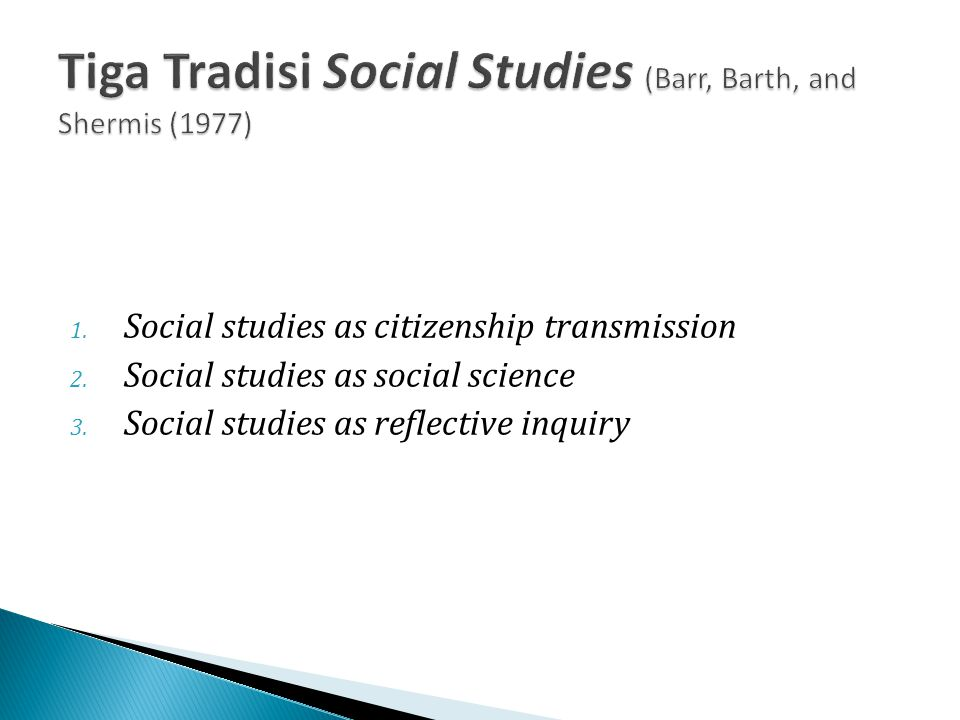 Tiga Tradisi Social Studies (Barr, Barth, and Shermis (1977)