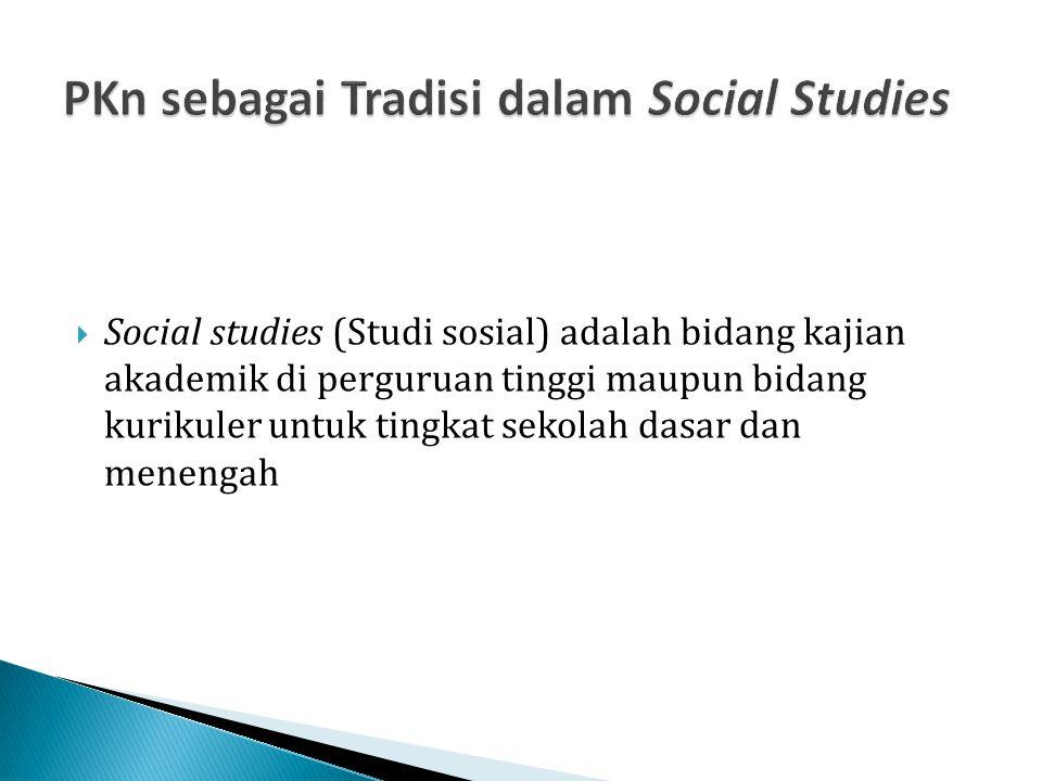 PKn sebagai Tradisi dalam Social Studies
