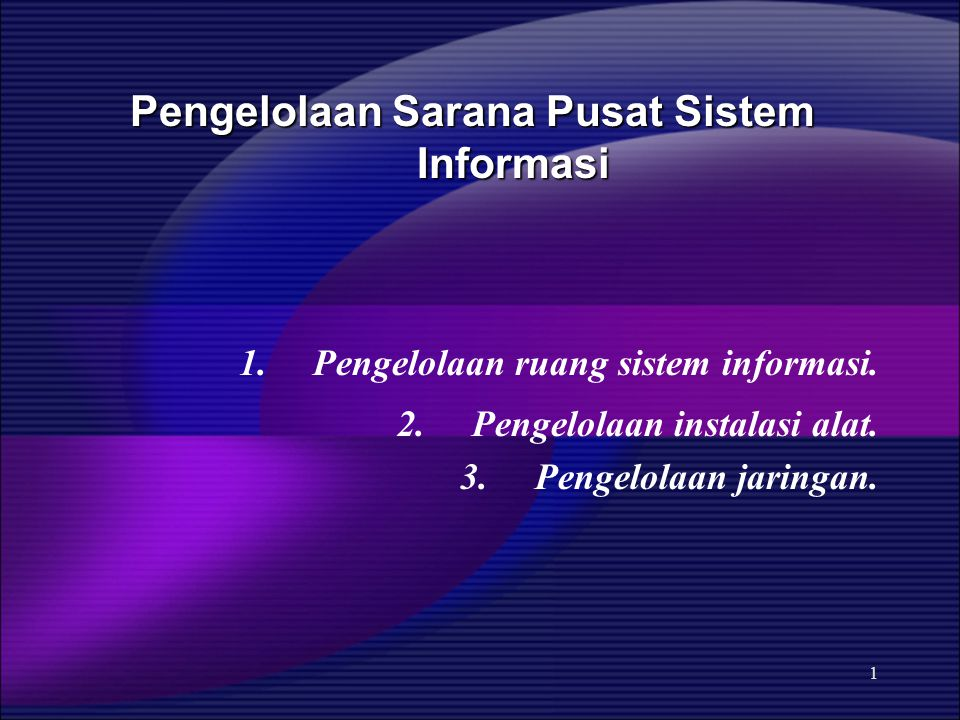 Pengelolaan Sarana Pusat Sistem Informasi