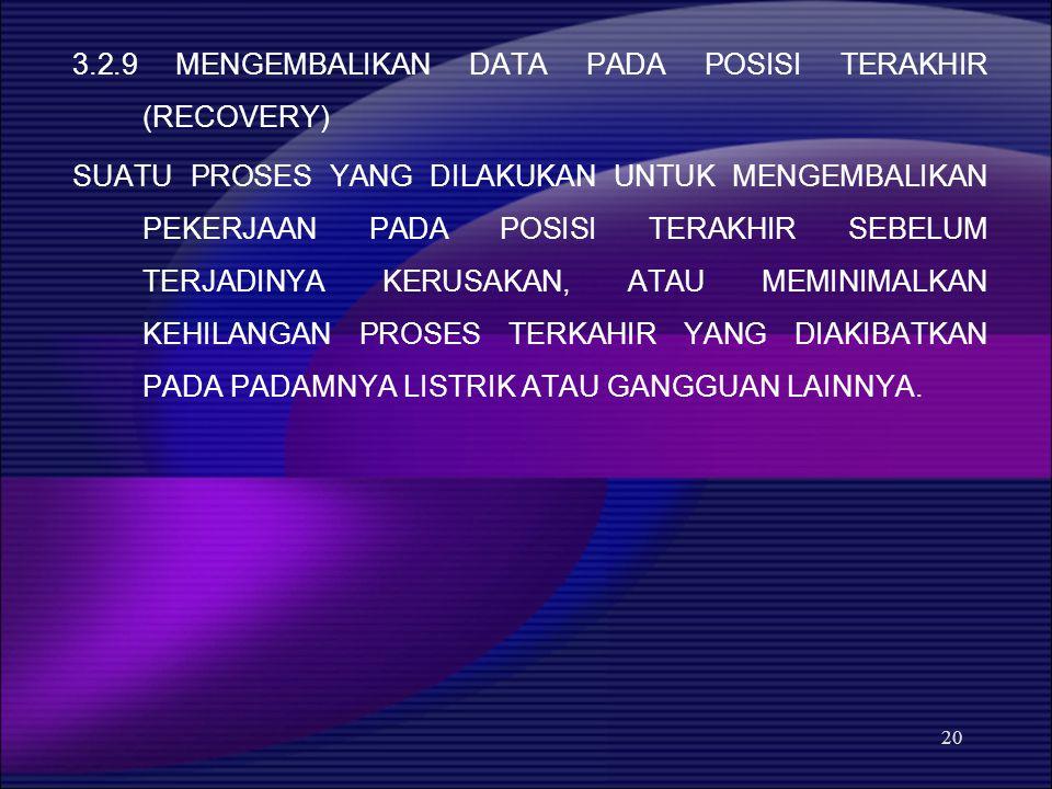 3.2.9 MENGEMBALIKAN DATA PADA POSISI TERAKHIR (RECOVERY)