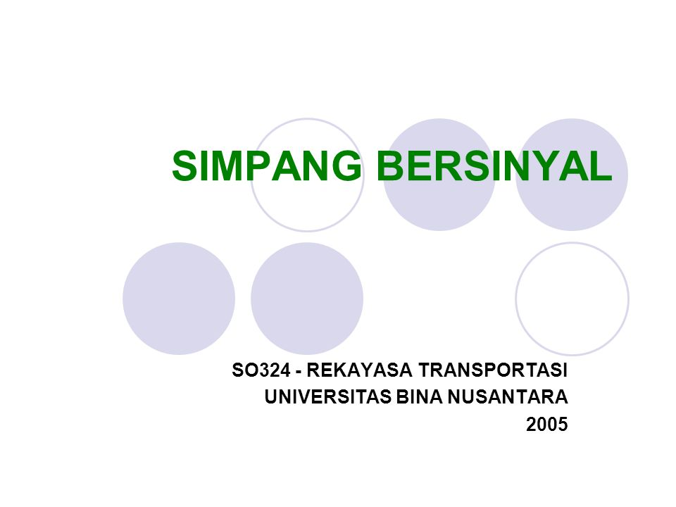 SO324 - REKAYASA TRANSPORTASI UNIVERSITAS BINA NUSANTARA 2005