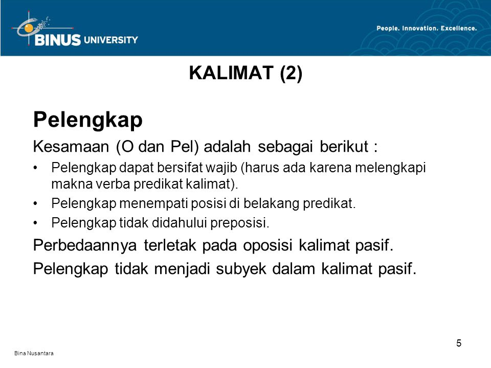 Pelengkap KALIMAT (2) Kesamaan (O dan Pel) adalah sebagai berikut :
