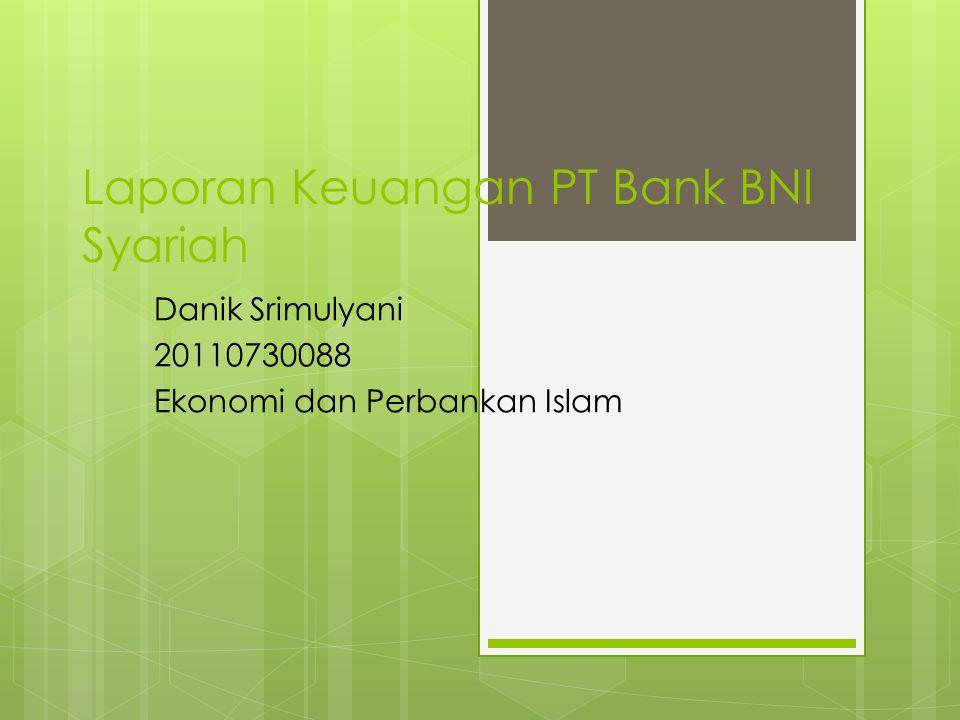 Laporan Keuangan PT Bank BNI Syariah