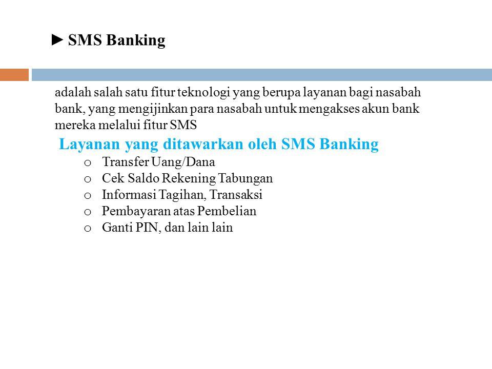 Layanan yang ditawarkan oleh SMS Banking