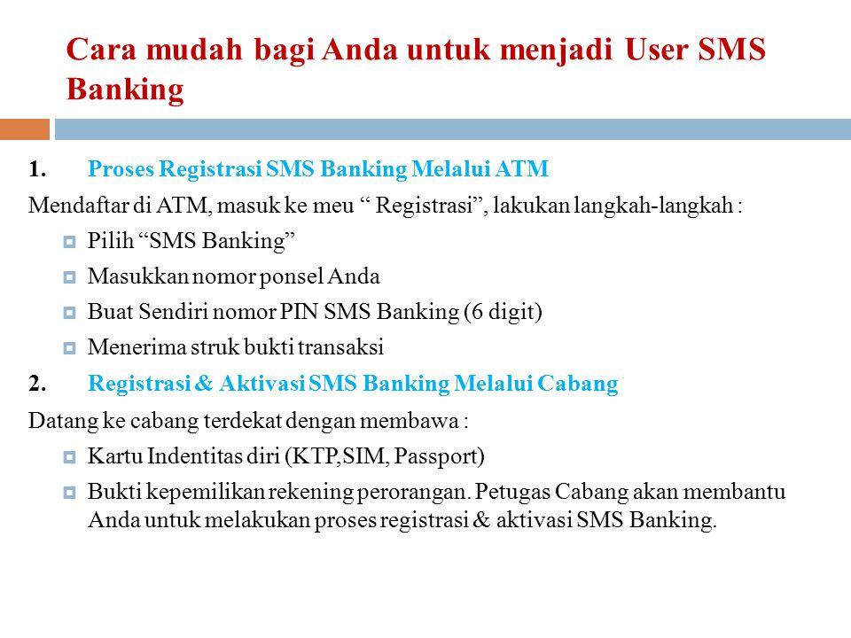 Cara mudah bagi Anda untuk menjadi User SMS Banking