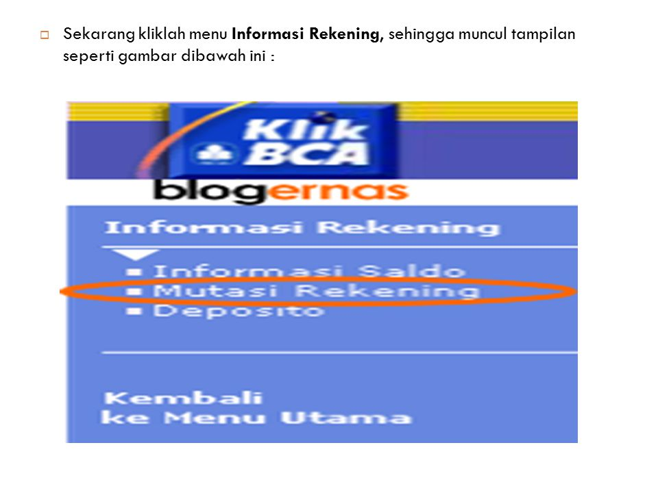 Sekarang kliklah menu Informasi Rekening, sehingga muncul tampilan seperti gambar dibawah ini :