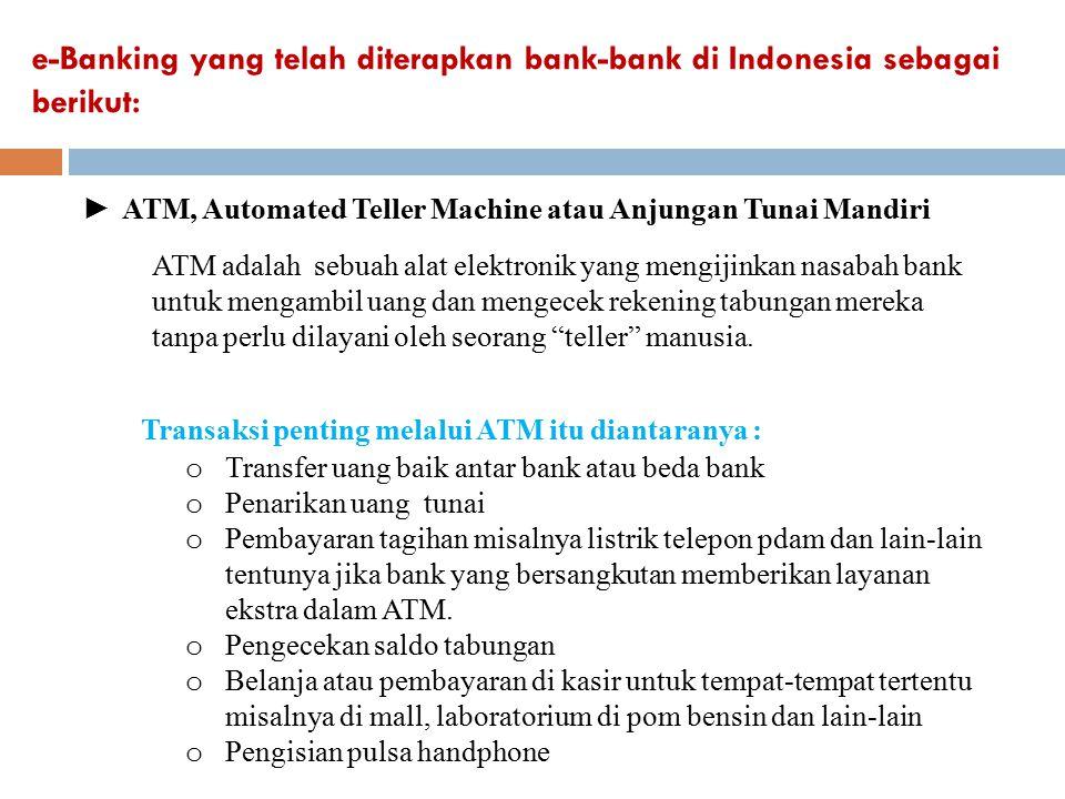 Transaksi penting melalui ATM itu diantaranya :