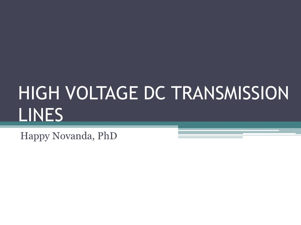 HIGH VOLTAGE DC TRANSMISSION LINES