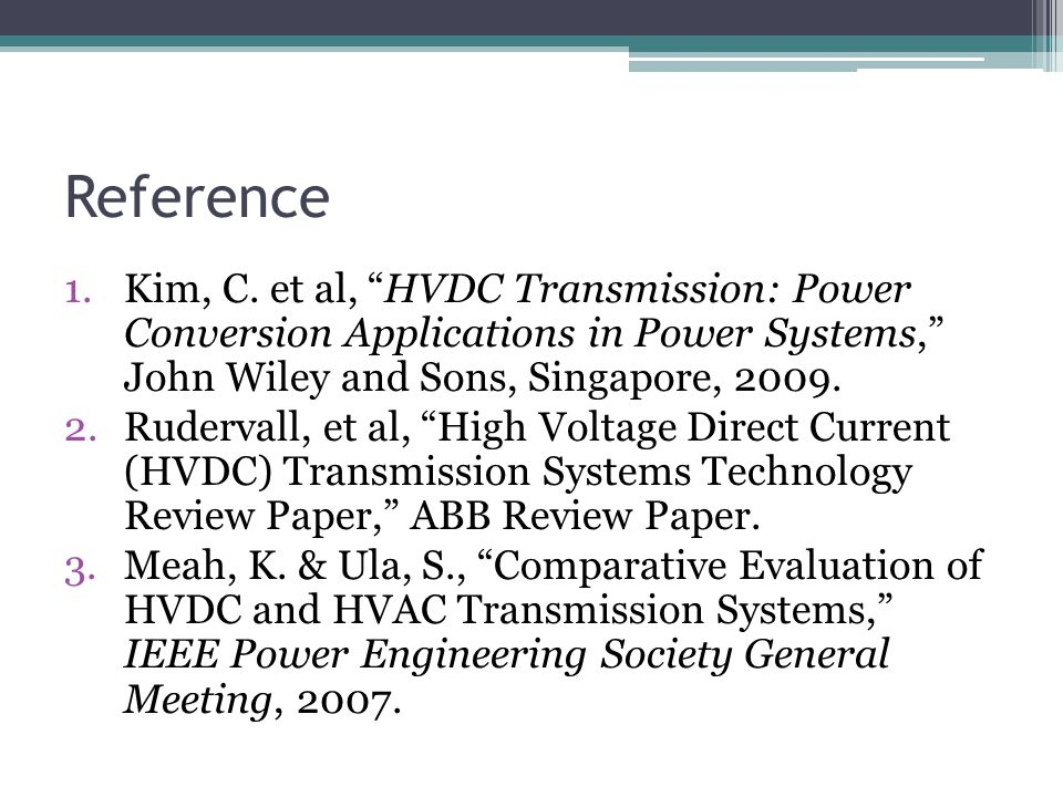 Reference Kim, C. et al, HVDC Transmission: Power Conversion Applications in Power Systems, John Wiley and Sons, Singapore, 2009.