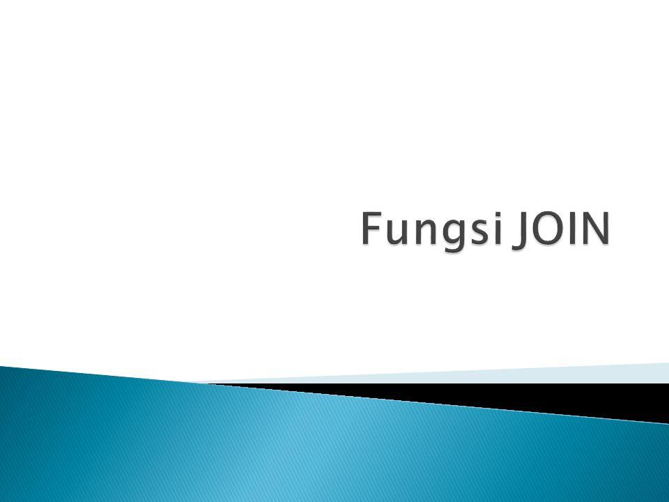 Fungsi JOIN