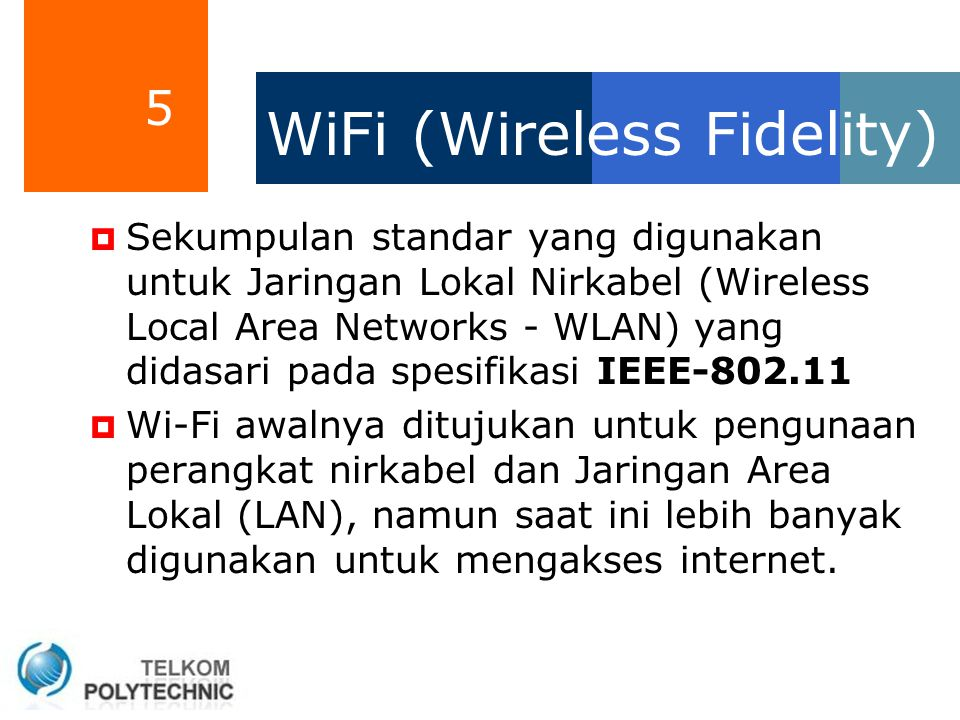 WiFi (Wireless Fidelity)