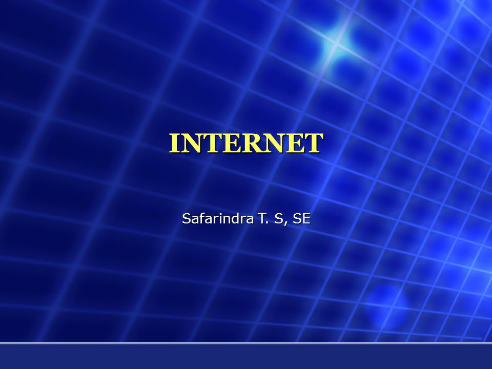 INTERNET Safarindra T. S, SE
