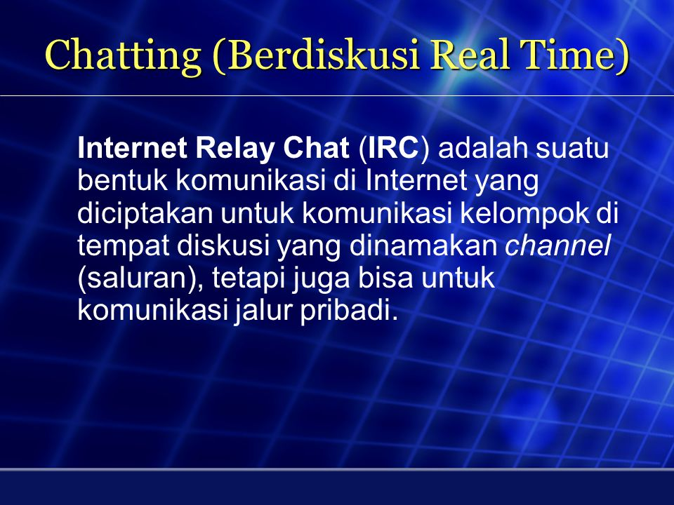 Chatting (Berdiskusi Real Time)