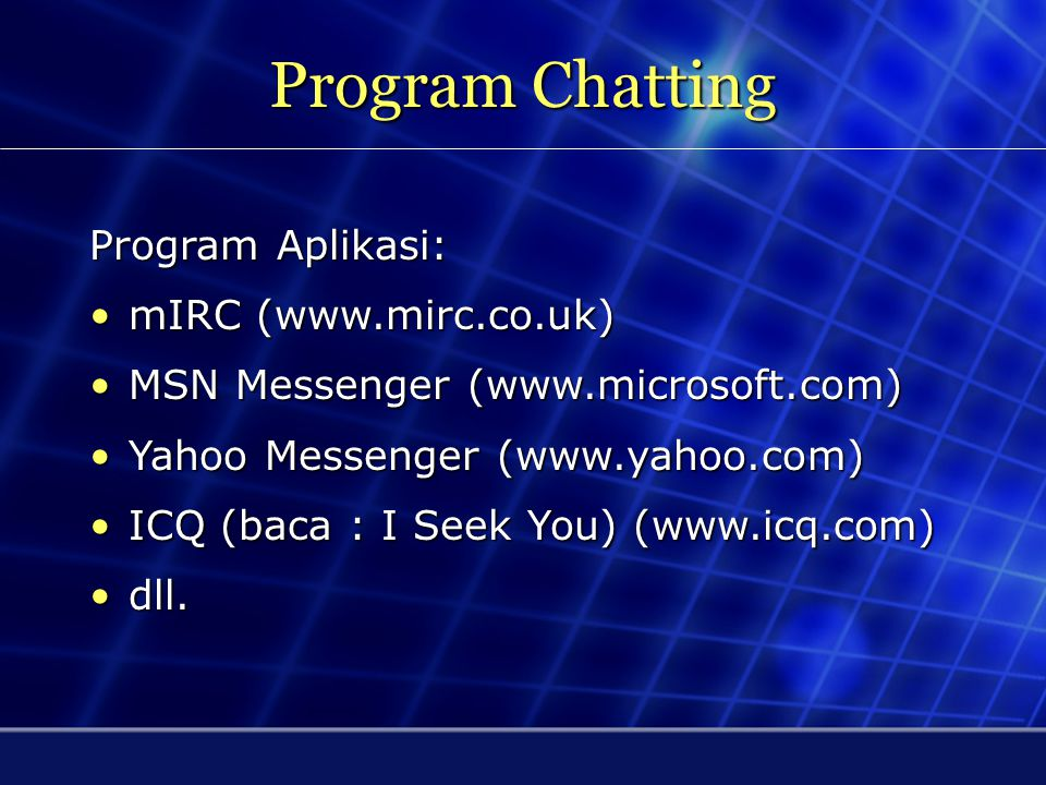 Program Chatting Program Aplikasi: mIRC (www.mirc.co.uk)
