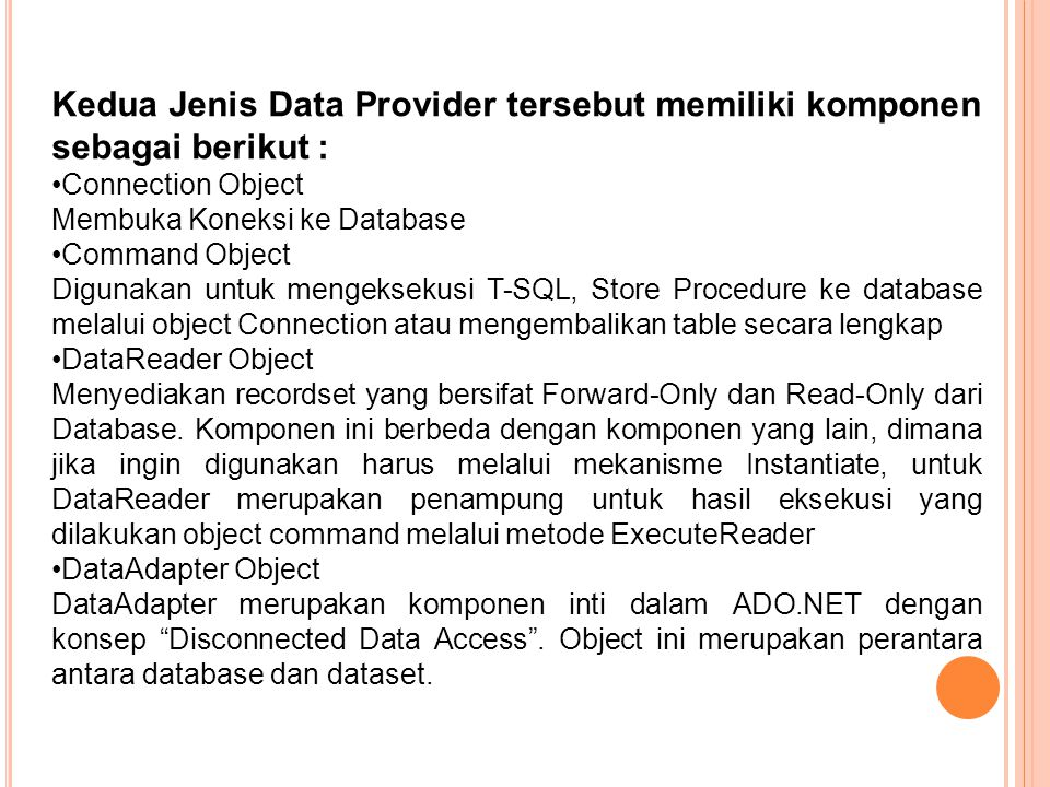 Kedua Jenis Data Provider tersebut memiliki komponen sebagai berikut :