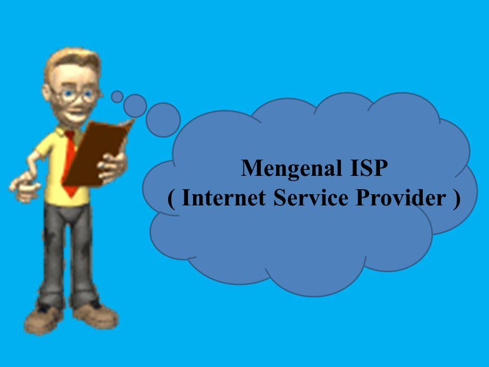 Mengenal ISP ( Internet Service Provider )