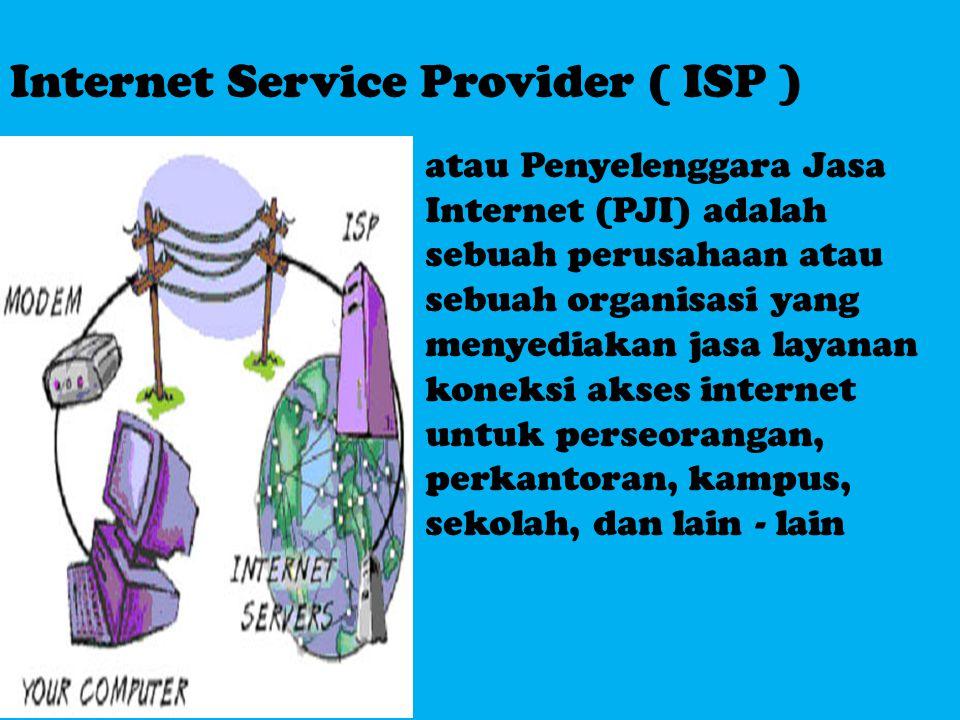 Internet Service Provider ( ISP )