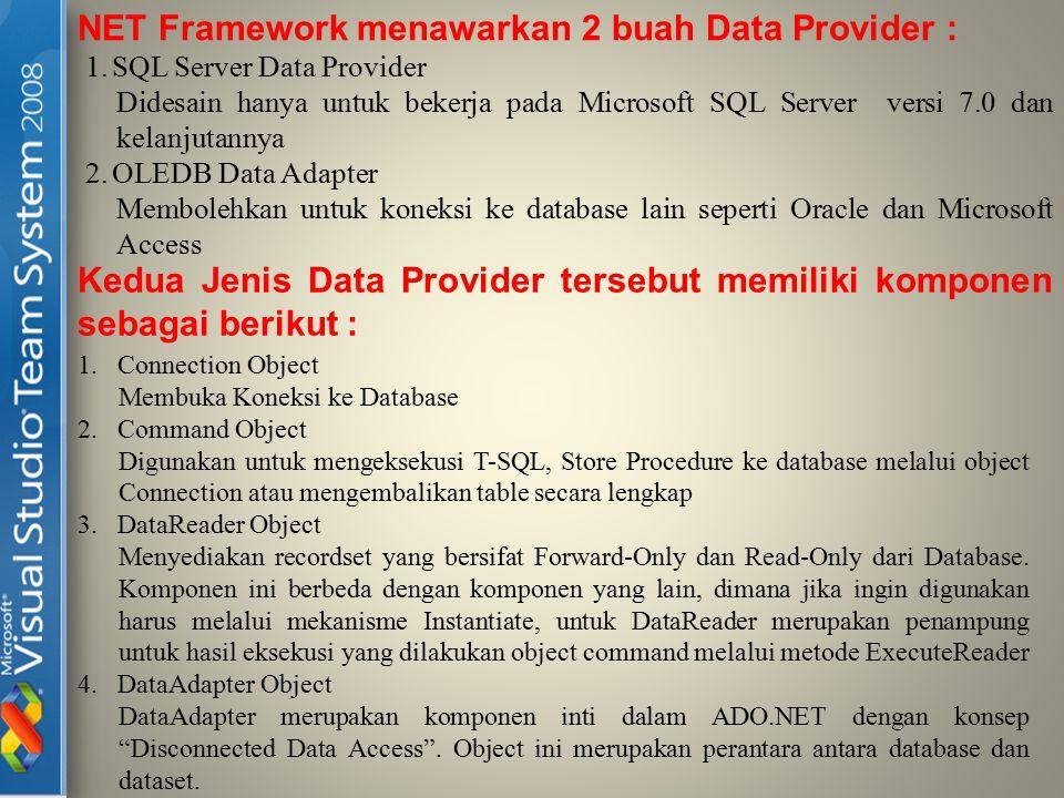 NET Framework menawarkan 2 buah Data Provider :