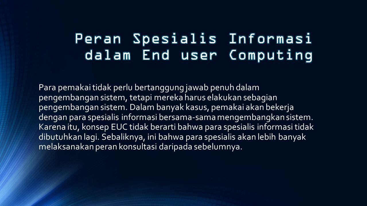 Peran Spesialis Informasi dalam End user Computing