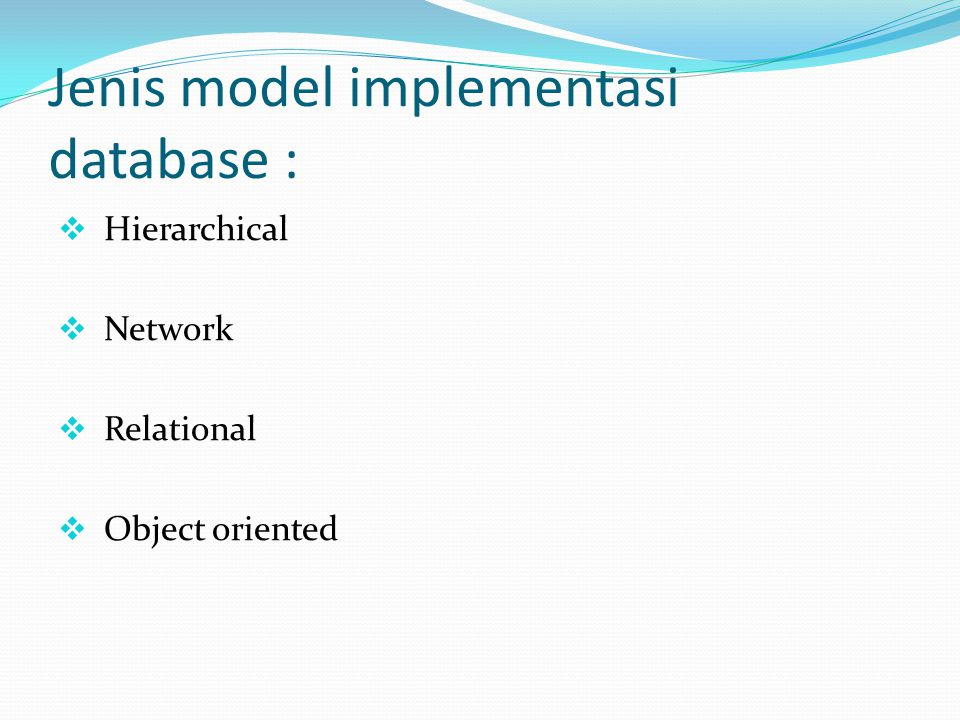 Jenis model implementasi database :