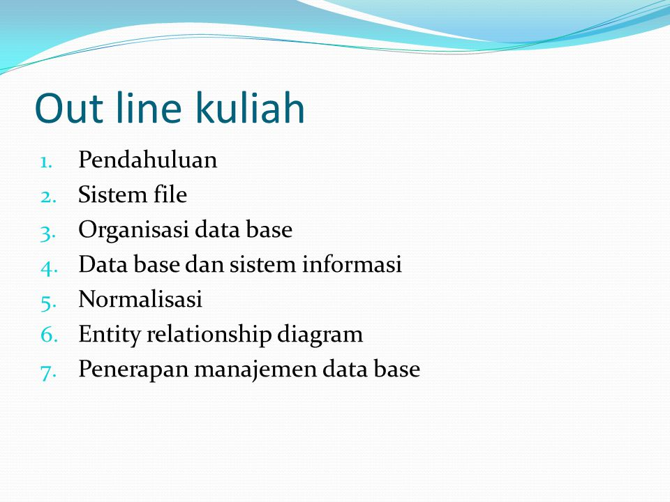 Out line kuliah Pendahuluan Sistem file Organisasi data base