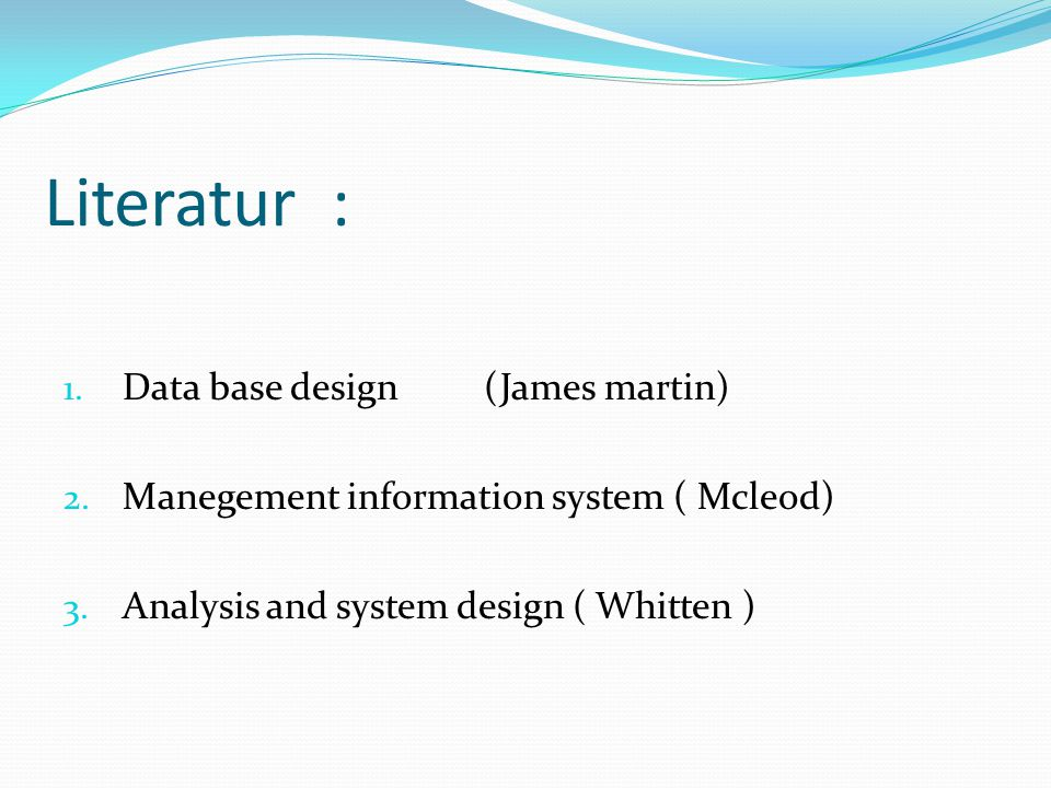 Literatur : Data base design (James martin)