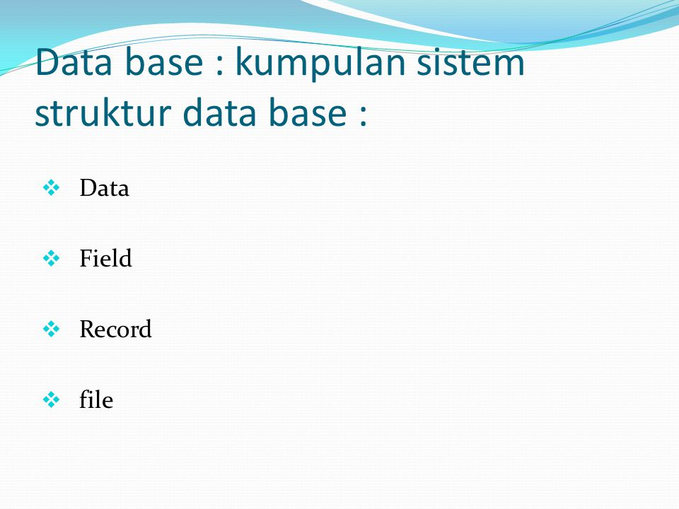 Data base : kumpulan sistem struktur data base :